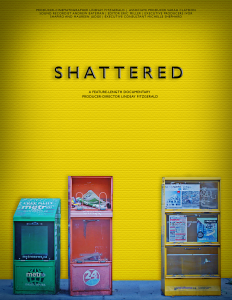 "Movie poster for the documentary Shattered. Empty newspapers boxes are against a bright yellow background with the title text, ""Shattered,"" at the top of the poster."